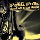Faith, Folk and All That Jazz